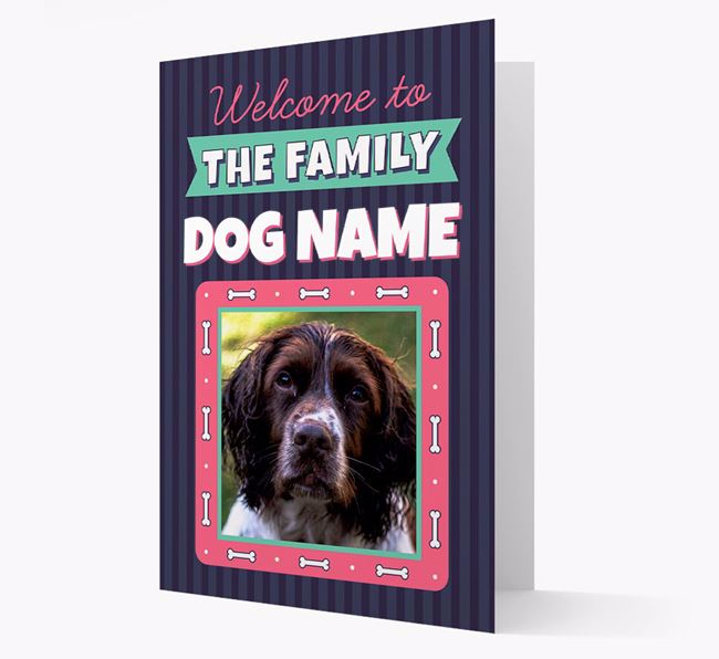 'Welcome To The Family' - Personalised Springer Spaniel Card