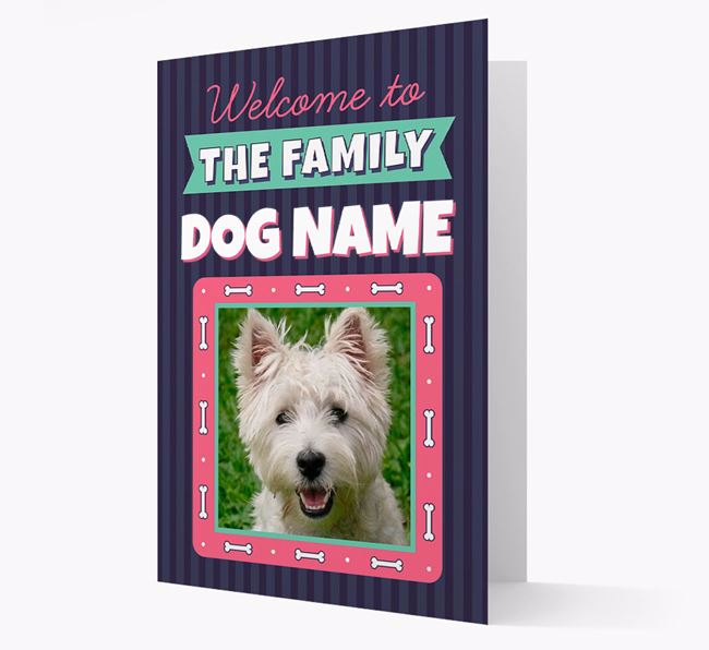 'Welcome To The Family' - Personalized West Highland White Terrier Card