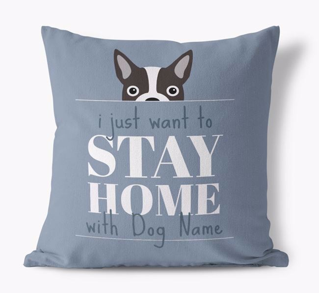 'Stay Home With Your Dog' - Personalized Dog Canvas Pillow