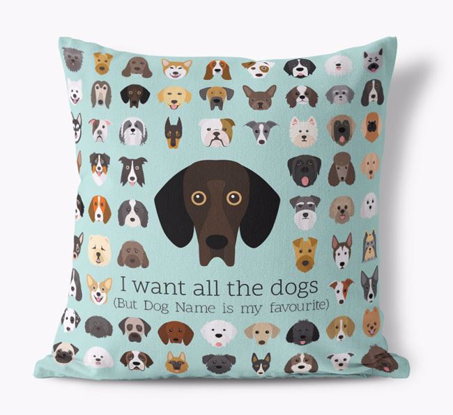 'I want all the Dogs' - Personalised Bassador Canvas Cushion