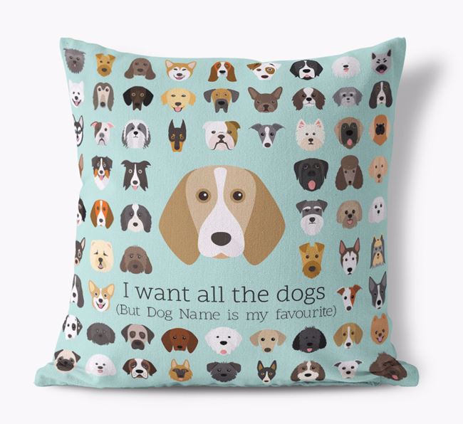 'I want all the Dogs' - Personalised Beagle Canvas Cushion