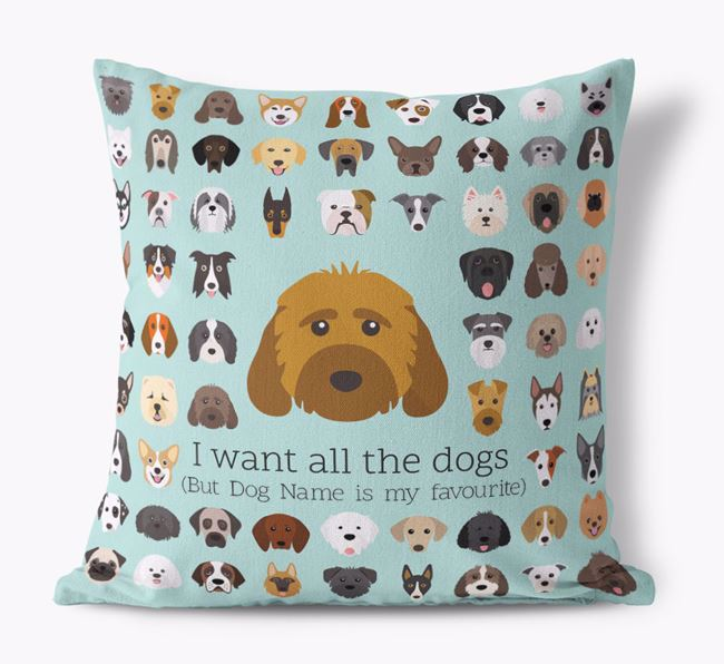 'I want all the Dogs' - Personalised Cockapoo Canvas Cushion