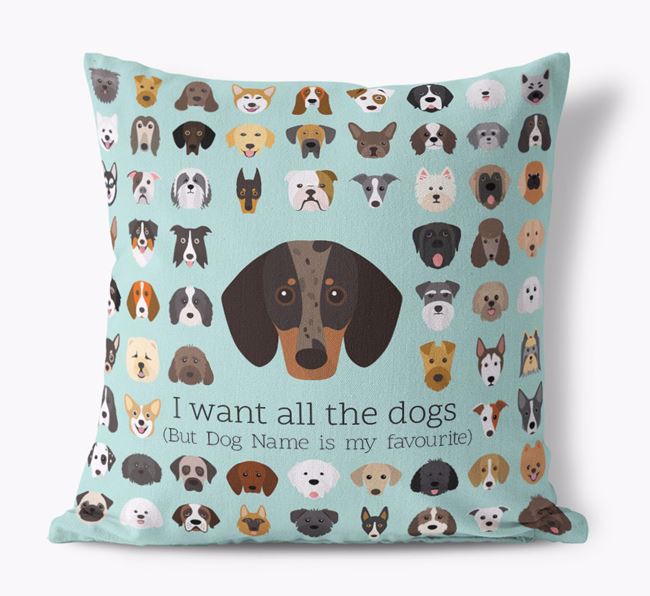 'I want all the Dogs' - Personalised Dachshund Canvas Cushion