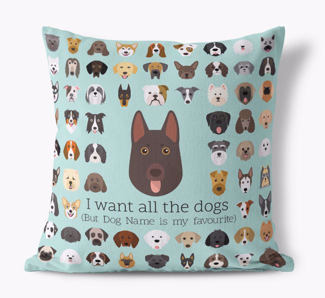 'I want all the Dogs' - Personalised German Shepherd Canvas Cushion