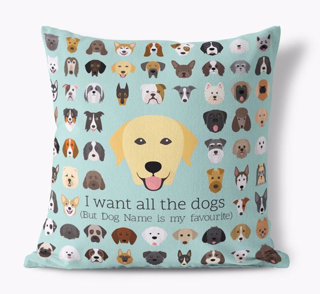 'I want all the Dogs' - Personalised Labrador Retriever Canvas Cushion