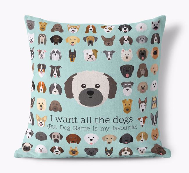 'I want all the Dogs' - Personalised Shih Tzu Canvas Cushion