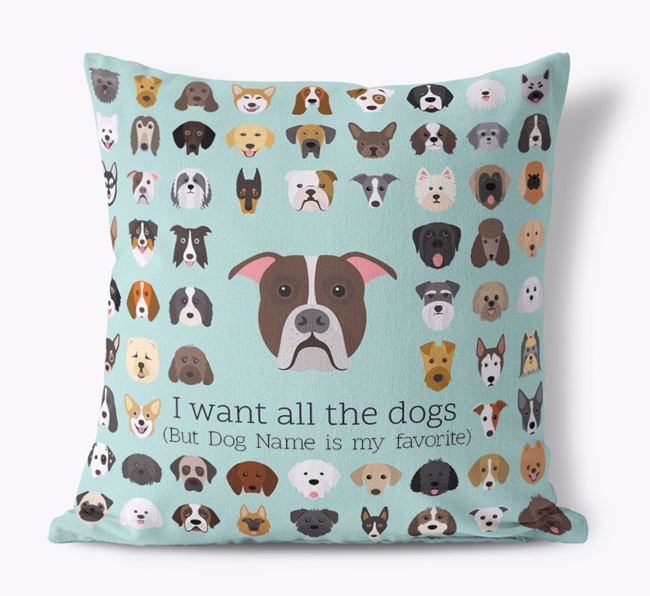 'I want all the Dogs' - Personalized American Bulldog Canvas Cushion