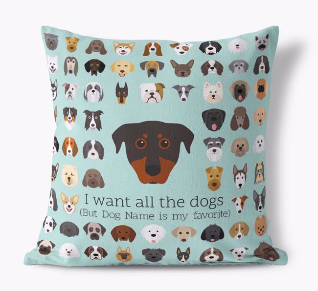 'I want all the Dogs' - Personalized Beauceron Canvas Cushion