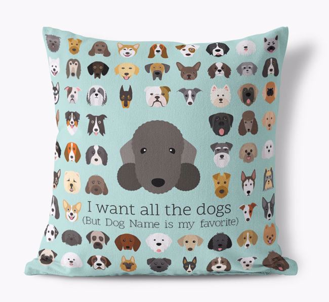 'I want all the Dogs' - Personalized Bedlington Terrier Canvas Cushion
