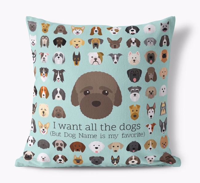 'I want all the Dogs' - Personalized Bich-poo Canvas Cushion