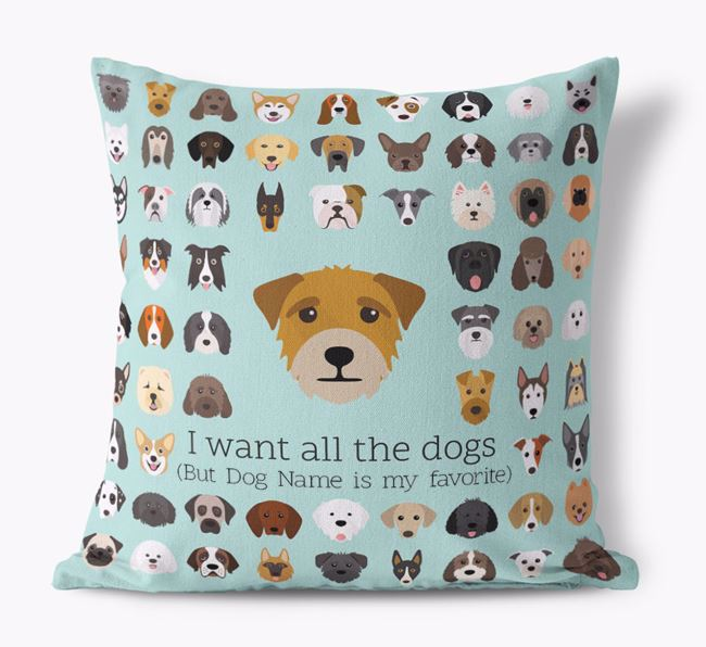 'I want all the Dogs' - Personalized Border Terrier Canvas Cushion