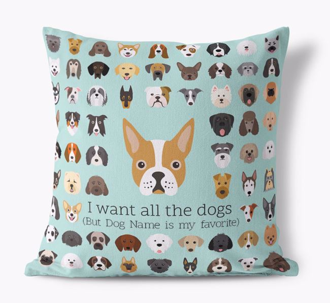 'I want all the Dogs' - Personalized Boston Terrier Canvas Cushion