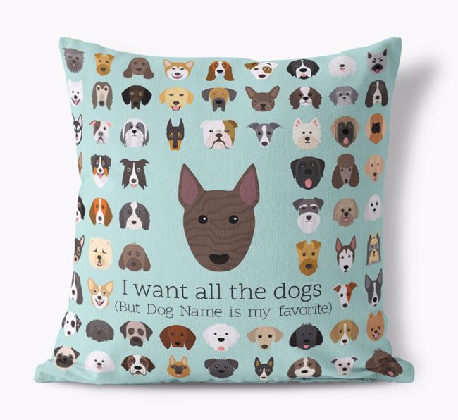 'I want all the Dogs' - Personalized Bull Terrier Canvas Cushion