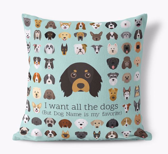 'I want all the Dogs' - Personalized Cavalier King Charles Spaniel Canvas Cushion