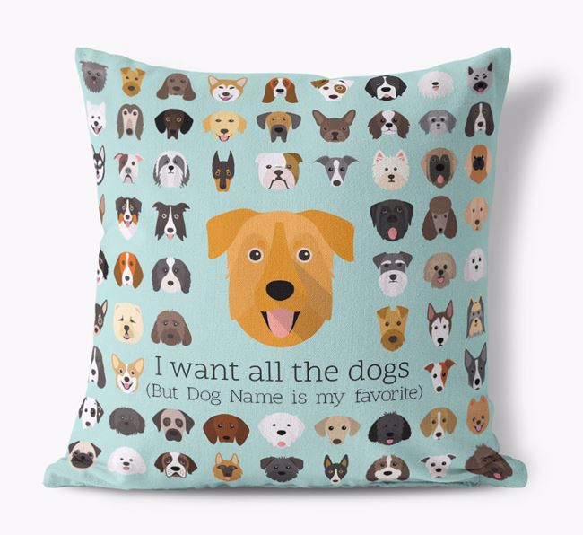 'I want all the Dogs' - Personalized Chinook Canvas Cushion