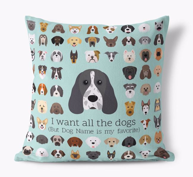 'I want all the Dogs' - Personalized Cocker Spaniel Canvas Cushion