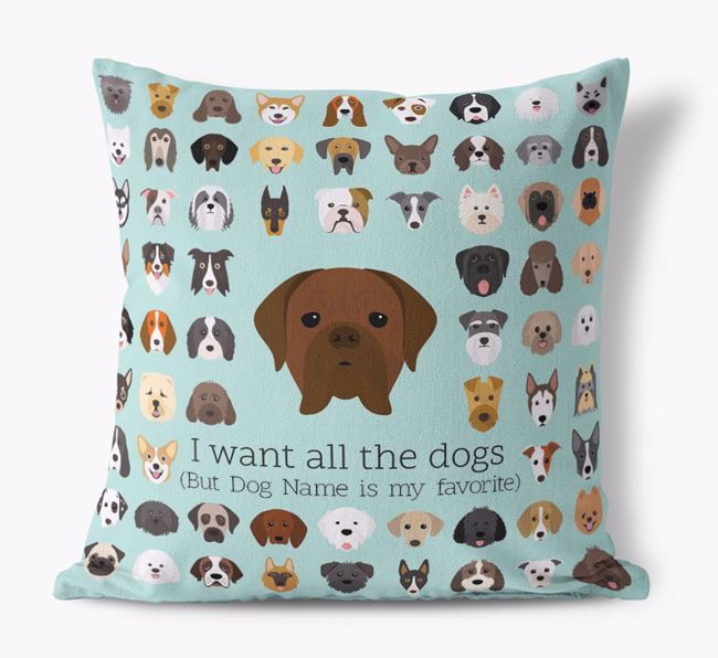 'I want all the Dogs' - Personalized Dogue de Bordeaux Canvas Cushion
