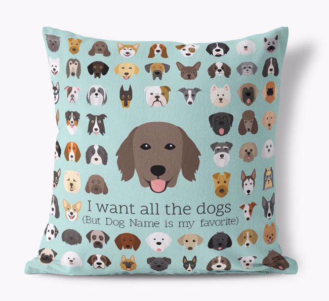 'I want all the Dogs' - Personalized Flat-Coated Retriever Canvas Cushion