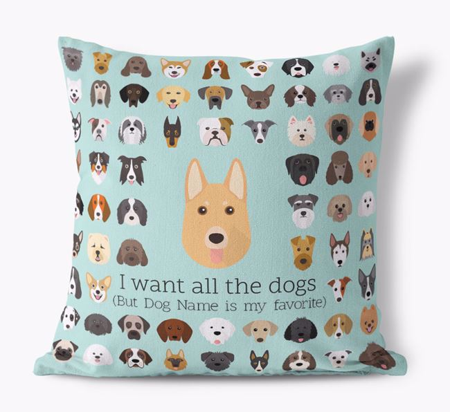 'I want all the Dogs' - Personalized German Shepherd Canvas Cushion