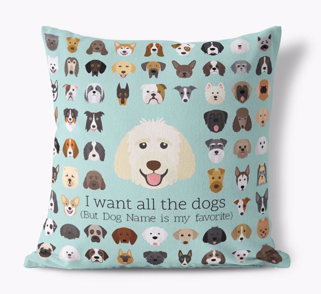 'I want all the Dogs' - Personalized Goldendoodle Canvas Cushion