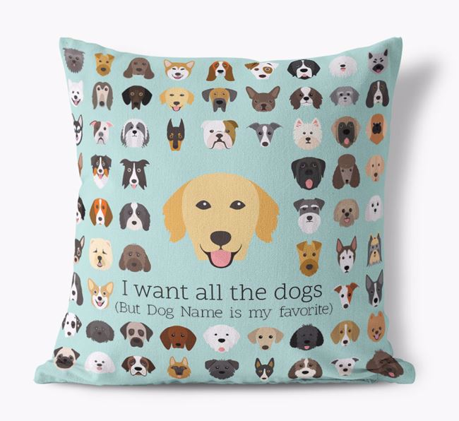 'I want all the Dogs' - Personalized Golden Retriever Canvas Cushion