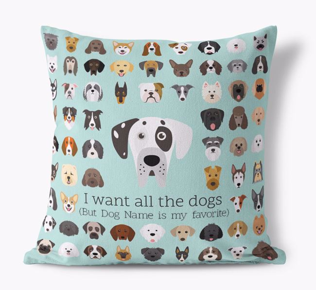 'I want all the Dogs' - Personalized Great Dane Canvas Cushion