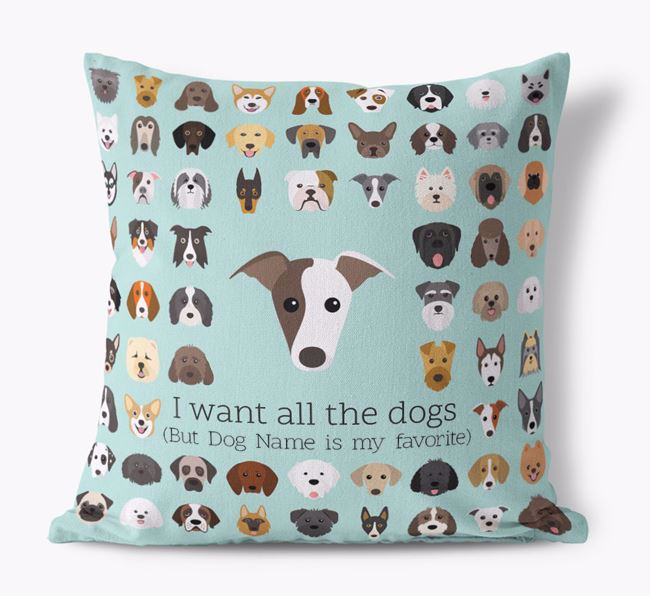 'I want all the Dogs' - Personalized Greyhound Canvas Cushion