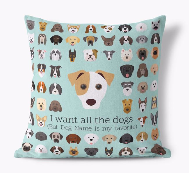 'I want all the Dogs' - Personalized Jack Russell Terrier Canvas Cushion