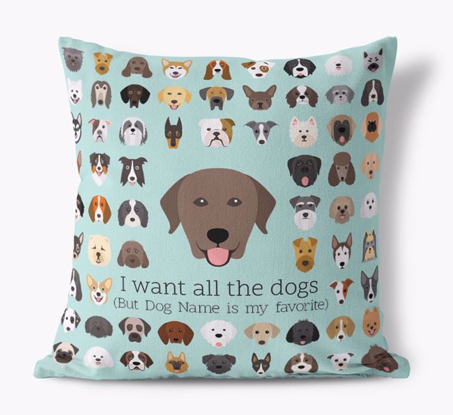 'I want all the Dogs' - Personalized Labrador Retriever Canvas Cushion