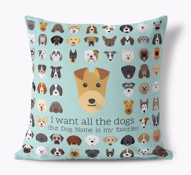 'I want all the Dogs' - Personalized Lakeland Terrier Canvas Cushion