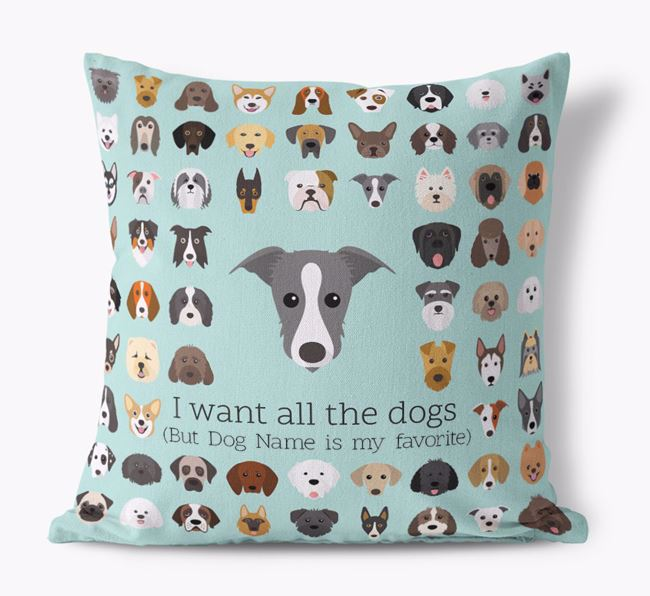 'I want all the Dogs' - Personalized Lurcher Canvas Cushion