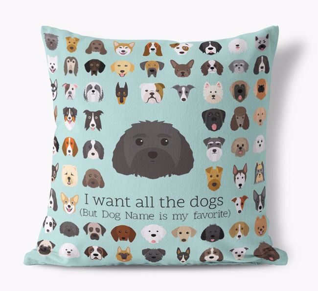 'I want all the Dogs' - Personalized Malti-Poo Canvas Cushion