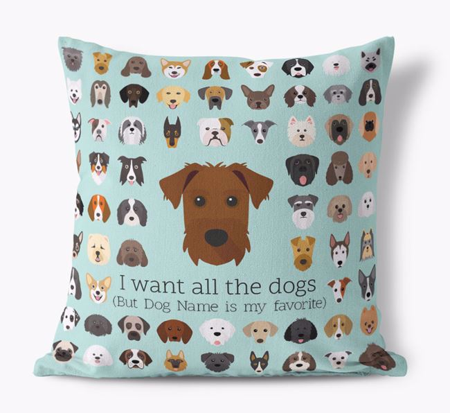'I want all the Dogs' - Personalized Patterdale Terrier Canvas Cushion