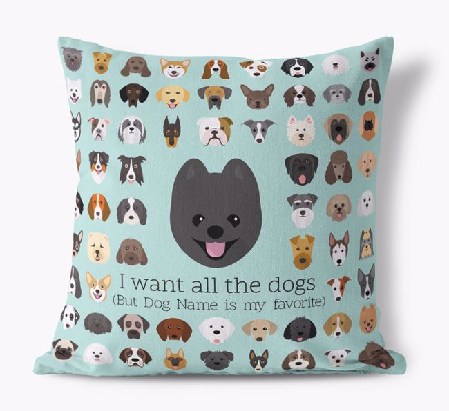 'I want all the Dogs' - Personalized Pomeranian Canvas Cushion
