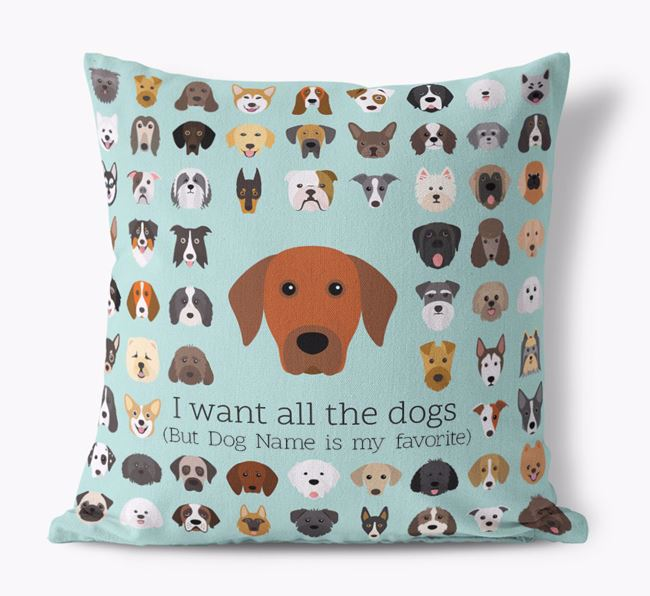 'I want all the Dogs' - Personalized Rhodesian Ridgeback Canvas Cushion