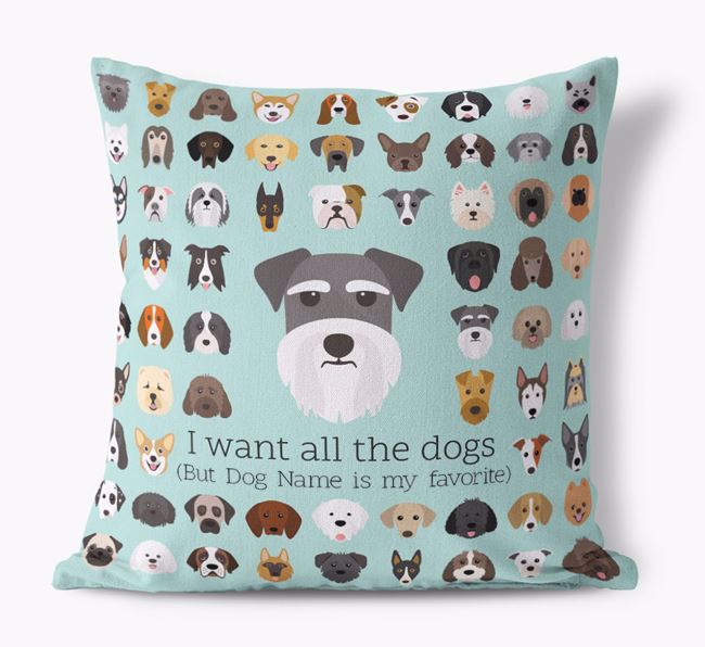 'I want all the Dogs' - Personalized Schnauzer Canvas Cushion