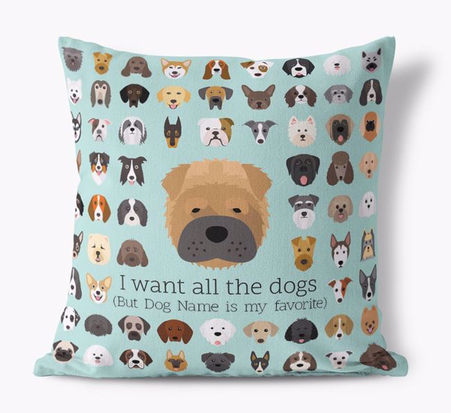 'I want all the Dogs' - Personalized Shar Pei Canvas Cushion