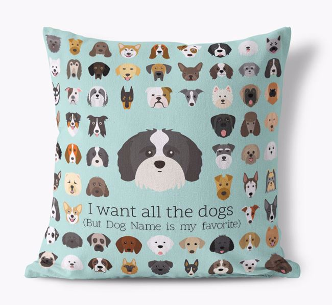 'I want all the Dogs' - Personalized Shih-poo Canvas Cushion