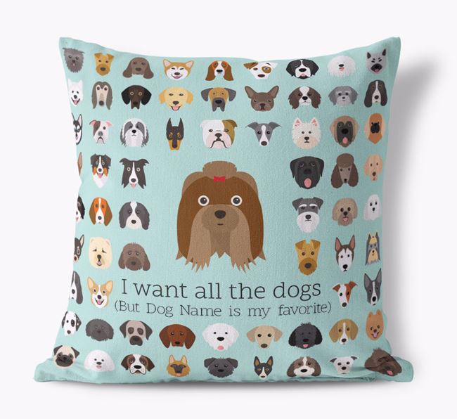 'I want all the Dogs' - Personalized Shih Tzu Canvas Cushion