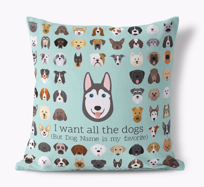 'I want all the Dogs' - Personalized Siberian Husky Canvas Cushion