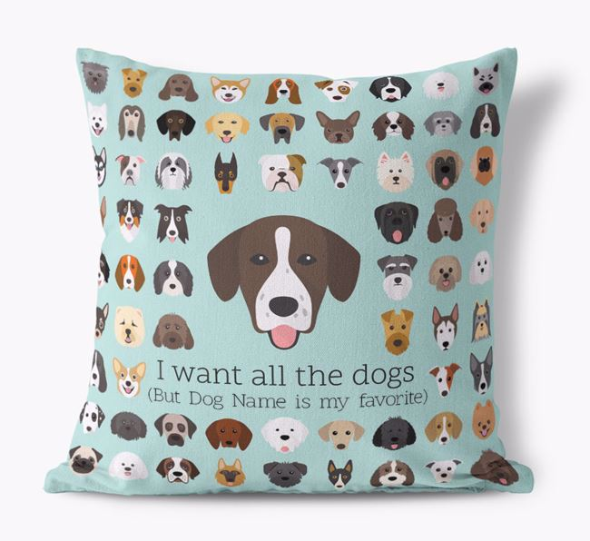 'I want all the Dogs' - Personalized Springador Canvas Cushion
