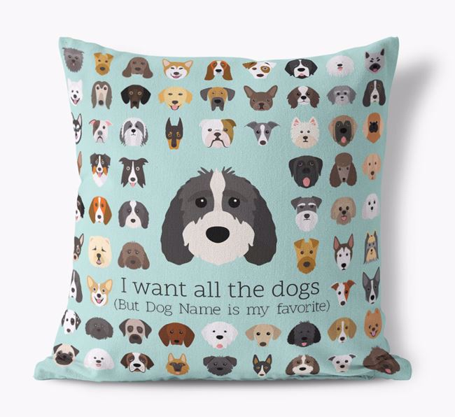 'I want all the Dogs' - Personalized Sproodle Canvas Cushion