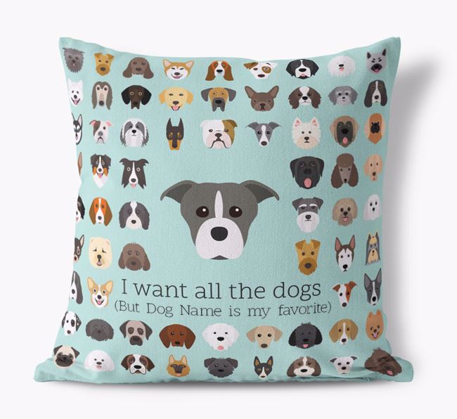 'I want all the Dogs' - Personalized Staffordshire Bull Terrier Canvas Cushion
