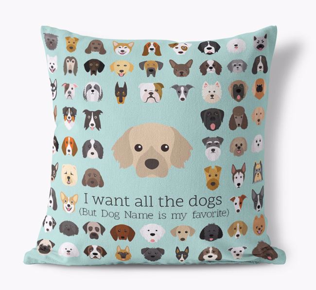 'I want all the Dogs' - Personalized Tibetan Spaniel Canvas Cushion