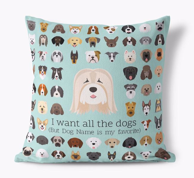 'I want all the Dogs' - Personalized Tibetan Terrier Canvas Cushion