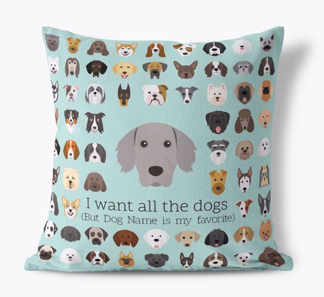 'I want all the Dogs' - Personalized Weimaraner Canvas Cushion