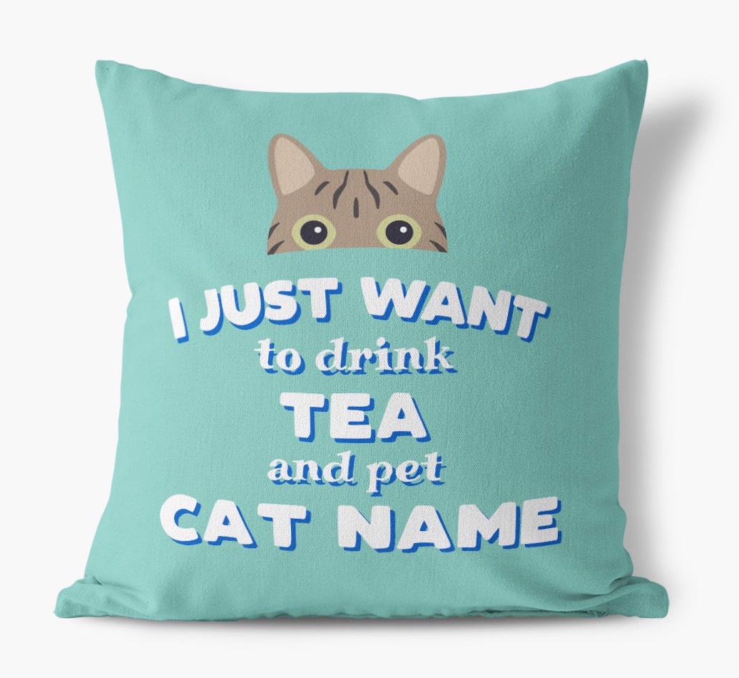 'I Just Want To Drink Tea...' Canvas Pillow with icon of your Cat front view