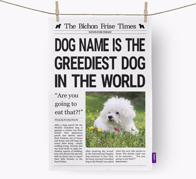 The Bichon Frise Times 'Greediest Dog In The World' Personalised Tea Towel