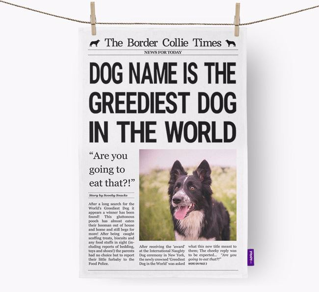 The Border Collie Times 'Greediest Dog In The World' Personalised Tea Towel