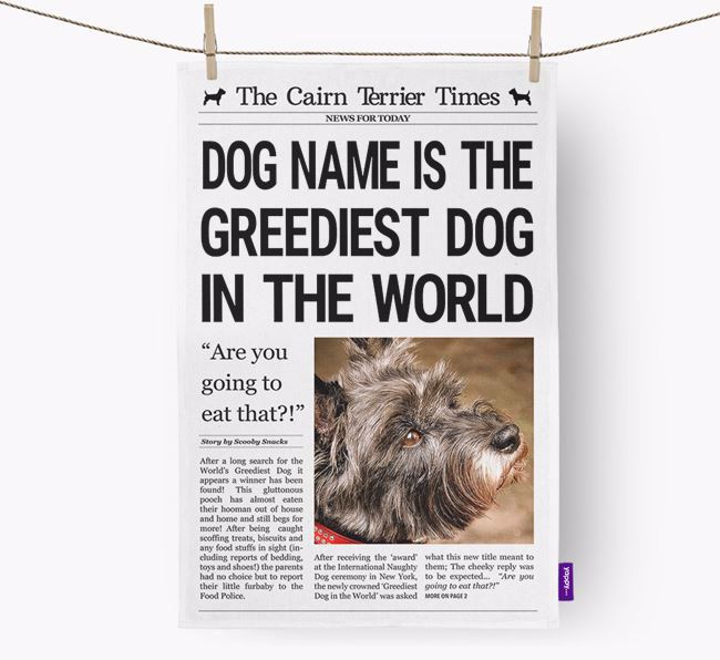 The Cairn Terrier Times 'Greediest Dog In The World' Personalised Tea Towel